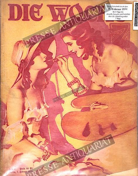 Die Woche Illustrierte, 07.02.1931 bis 13.02.1931